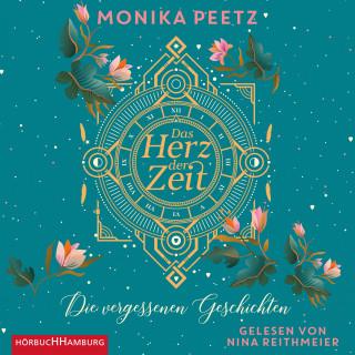 Monika Peetz: Das Herz der Zeit: Die vergessenen Geschichten