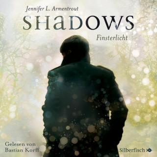 Jennifer L. Armentrout: Shadows. Finsterlicht (Obsidian-Prequel)