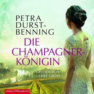 Petra Durst-Benning: Die Champagnerkönigin