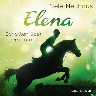 Nele Neuhaus: Elena - Ein Leben für Pferde: Schatten über dem Turnier