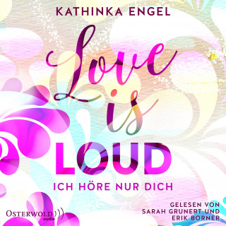 Kathinka Engel: Love Is Loud – Ich höre nur dich