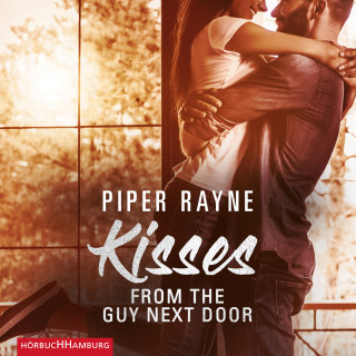 Piper Rayne: Kisses from the Guy next Door (Baileys-Serie 2)