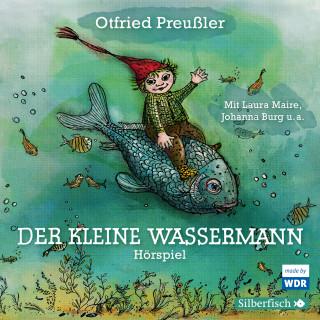 Otfried Preußler: Der kleine Wassermann - Das WDR-Hörspiel