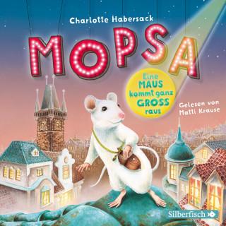 Charlotte Habersack: Mopsa – Eine Maus kommt ganz groß raus