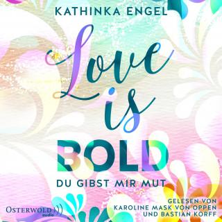 Kathinka Engel: Love Is Bold – Du gibst mir Mut (Love-Is-Reihe 2)