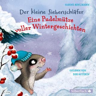 Sabine Bohlmann: Der kleine Siebenschläfer: Eine Pudelmütze voller Wintergeschichten