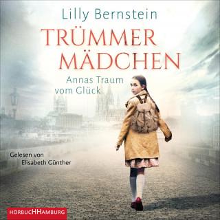 Lilly Bernstein: Trümmermädchen - Annas Traum vom Glück