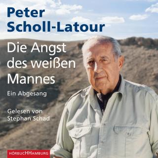 Peter Scholl-Latour: Die Angst des weißen Mannes