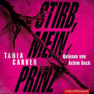 Tania Carver: Stirb, mein Prinz (Ein Marina-Esposito-Thriller 3)