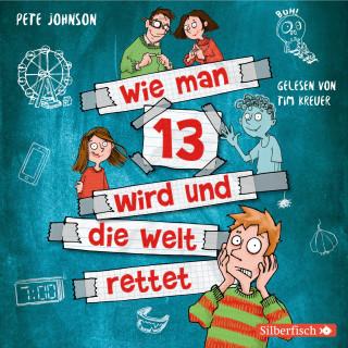 Pete Johnson: Wie man 13 wird und die Welt rettet (Wie man 13 wird 3)