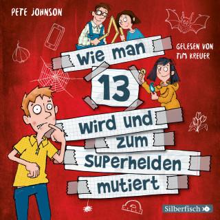 Pete Johnson: Wie man 13 wird und zum Superhelden mutiert (Wie man 13 wird 4)