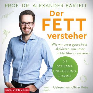 Alexander Bartelt: Der Fettversteher
