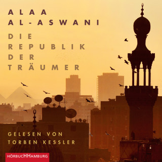 Alaa al-Aswani: Die Republik der Träumer