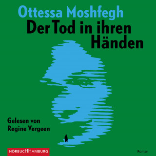Ottessa Moshfegh: Der Tod in ihren Händen