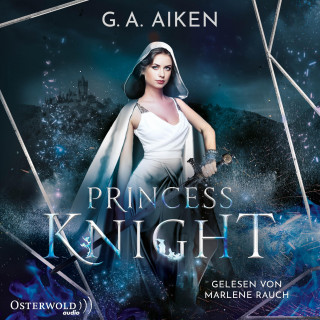 G. A. Aiken: Princess Knight (Blacksmith Queen 2)