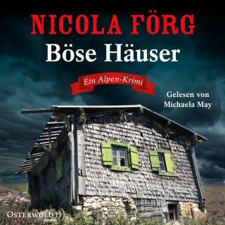 Nicola Förg: Böse Häuser (Alpen-Krimis 12)