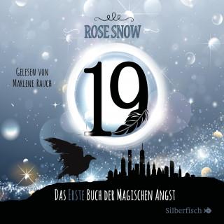 Rose Snow: Die Bücher der magischen Angst 1: 19 - Das erste Buch der magischen Angst