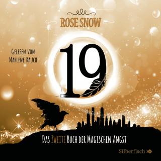 Rose Snow: Die Bücher der magischen Angst 2: 19 - Das zweite Buch der magischen Angst