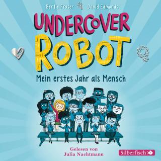 Bertie Fraser, David Edmonds: Undercover Robot - Mein erstes Jahr als Mensch