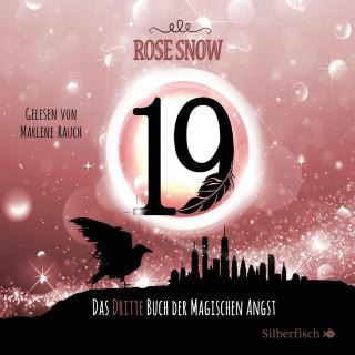 Rose Snow: Die Bücher der magischen Angst 3: 19 - Das dritte Buch der magischen Angst