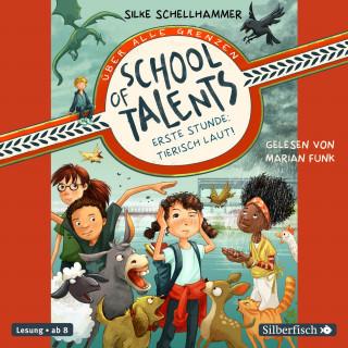 Silke Schellhammer: School of Talents 1: Erste Stunde: Tierisch laut!