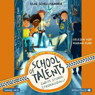 Silke Schellhammer: School of Talents 2: Zweite Stunde: Stromausfall!