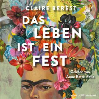Claire Berest: Das Leben ist ein Fest