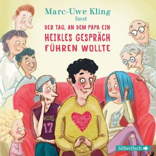 Marc-Uwe Kling: Der Tag, an dem Papa ein heikles Gespräch führen wollte