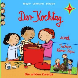 Meyer/Lehmann/Schulze: Die wilden Zwerge - Der Kochtag / Tschüss, kleiner Piepsi