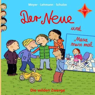 Meyer/Lehmann/Schulze: Die wilden Zwerge - Der Neue / Mara muss mal