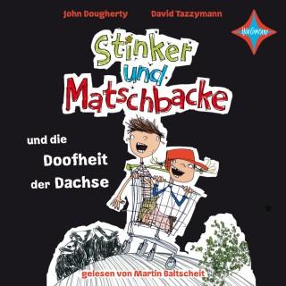 John Dougherty: Stinker und Matschbacke und die Doofheit der Dachse