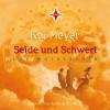 Kai Meyer: Seide und Schwert