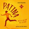 Jason Reynolds: Patina - Was ich liebe und was ich hasse