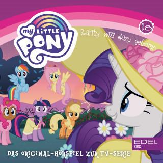 My little Pony: Folge18: Rarity will dazu gehören (Das Original Hörspiel zur TV-Serie)