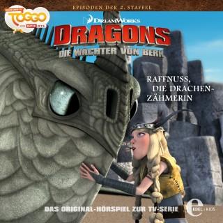 Dragons - Die Wächter von Berk: Folge 17: Raffnuss, die Drachenzähmerin (Das Original-Hörspiel zur TV-Serie)