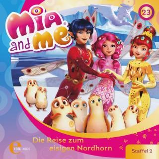 Mia and me: Folge 23: Die Reise zum eisigen Nordhorn (Das Original-Hörspiel zur TV-Serie)