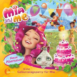 Mia and me: Folge 3: Eine Geburtstagsparty für Mia (Das Original-Hörspiel zum Buch)