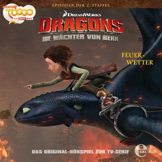 Dragons - Die Wächter von Berk: Folge 16: Feuerwetter (Das Original-Hörspiel zur TV-Serie)