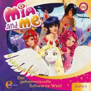 Mia and me: Folge 16: Der geheimnisvolle Schwarze Wald (Das Original-Hörspiel zur TV-Serie)