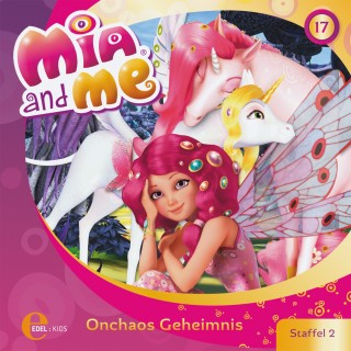 Mia and me: Folge 17: Onchaos Geheimnis (Das Original-Hörspiel zur TV-Serie)