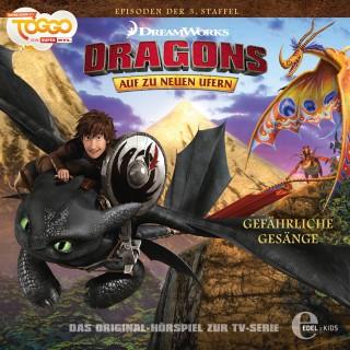Dragons - Auf zu neuen Ufern: Folge 22: Gefährliche Gesänge / Drachenbasis (Das Original-Hörspiel zur TV-Serie)