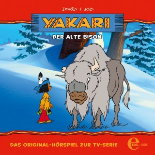 Yakari: Folge 6: Der alte Bison (Das Original-Hörspiel zur TV-Serie)