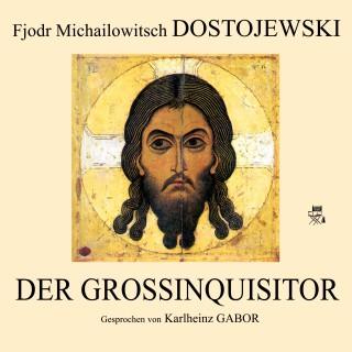 Fjodr Michailowitsch Dostojewski: Der Großinquisitor