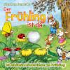 Stephen Janetzko: Der Frühling ist da - 20 schönste Kinderlieder im Frühling