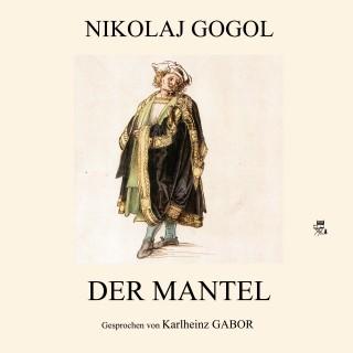 Nikolaj Gogol: Der Mantel