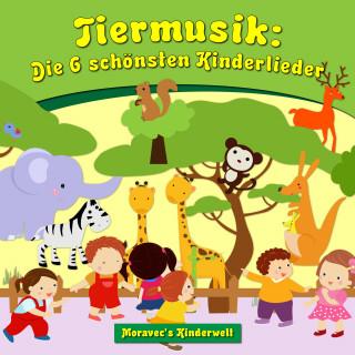 Moravec's Kinderwelt: Tiermusik: Die 6 schönsten Kinderlieder