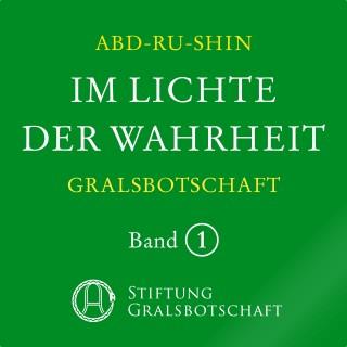 Abd-ru-shin: Im Lichte der Wahrheit - Gralsbotschaft