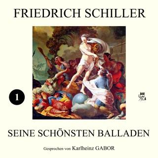 Friedrich Schiller: Seine schönsten Balladen I