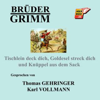 Brüder Grimm: Tischlein deck dich, Goldesel streck dich und Knüppel aus dem Sack