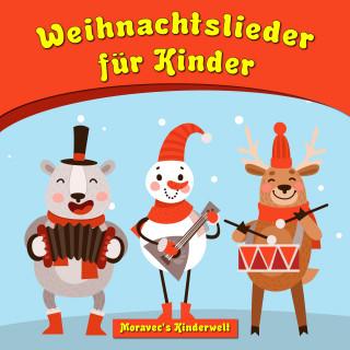 Moravec's Kinderwelt: Weihnachtslieder für Kinder
